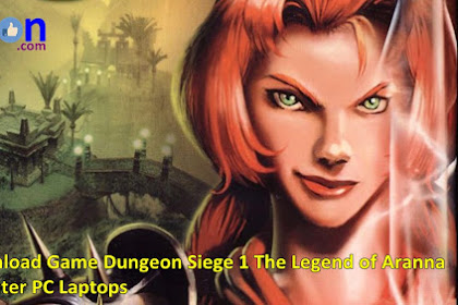 How to Free Download and Install Game PC Dungeon Siege I The Legend of Aranna Full Version