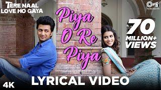Piya O Re Piya Lyrics -Shreya Ghoshal, Atif Aslam -Tere Naal Love Ho Gaya