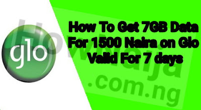How To Get 7GB Data For 1500 Naira on Glo Valid For 7 days