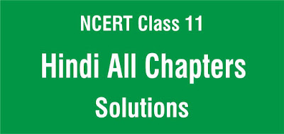 NCERT Solutions for Class 11 Hindi All Chapters