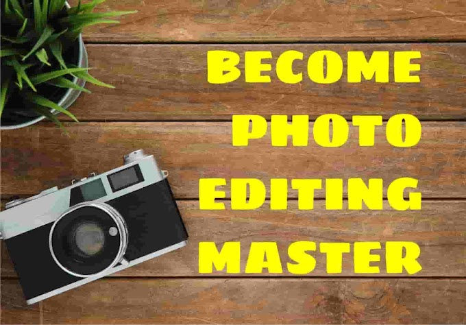 PHOTO EDITING Secrets To Become Master  Without Breaking A Sweat