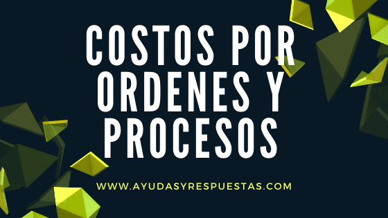costos por ordenes y procesos