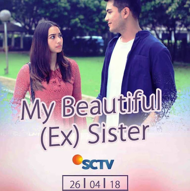 Daftar Nama Pemain FTV My Beautiful Ex Sister SCTV Lengkap