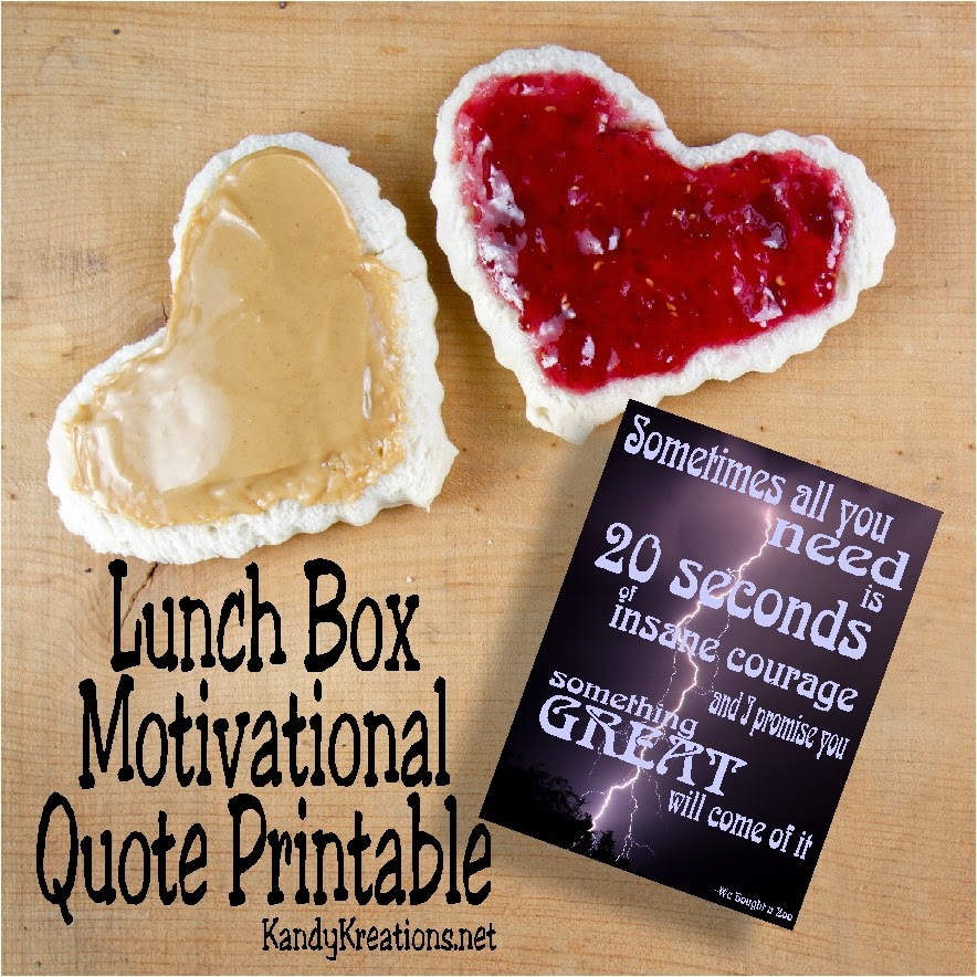 """All you need is 20 seconds of insane courage..and I promise you something great will come out of it.""  Print this motivational printable for your kids as lunch box notes to give them a pick me up during their busy day."