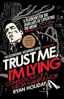 Trust me I'm lying from Ryan Holiday