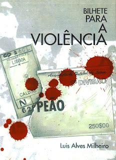 Resultado de imagem para Bilhete para a violência livro Luis Alves Milheiro