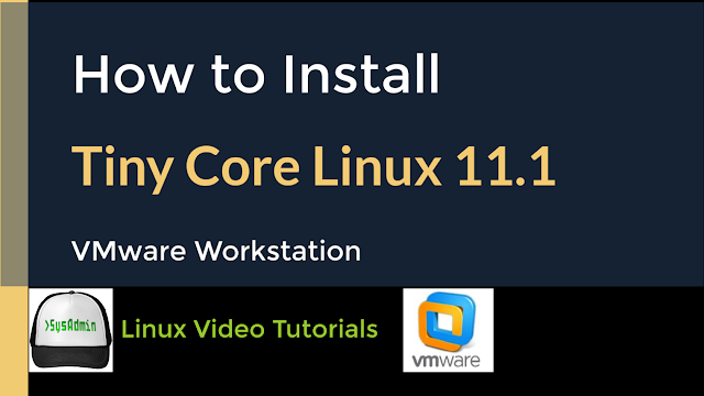 How to Install Tiny Core Linux 11.1 + Apps + VMware Tools on VMware Workstation