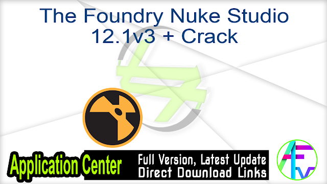 The Foundry Nuke Studio 12.1v3 + Crack
