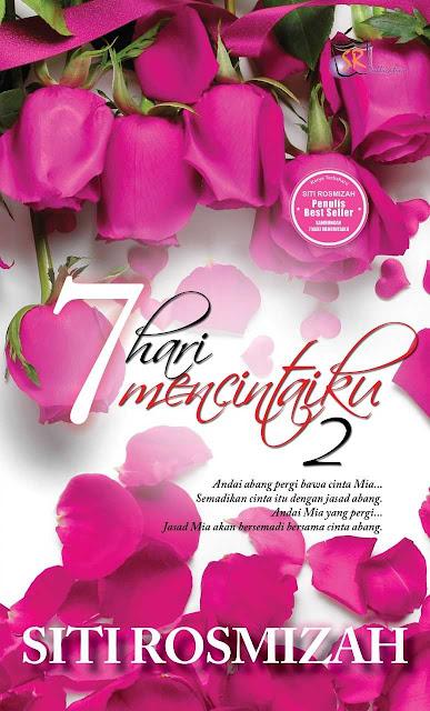 Novel 7 Hari Mencintaiku 2 Karya Siti Rosmizah (Drama Adaptasi Novel), Drama 7 Hari Mencintaiku 2, Cover Depan Novel 7 Hari Mencintaiku 2, Sinopsis Novel 7 Hari Mencintaiku 2,