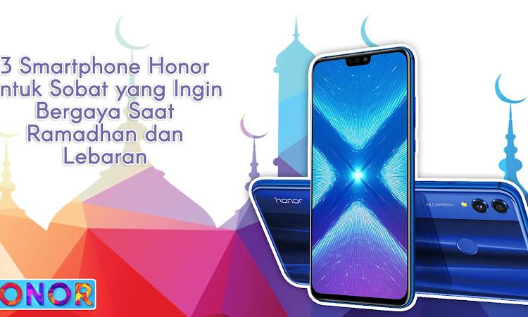 3 Smartphone Honor untuk Sobat yang Ingin Bergaya Saat Ramadhan dan Lebaran