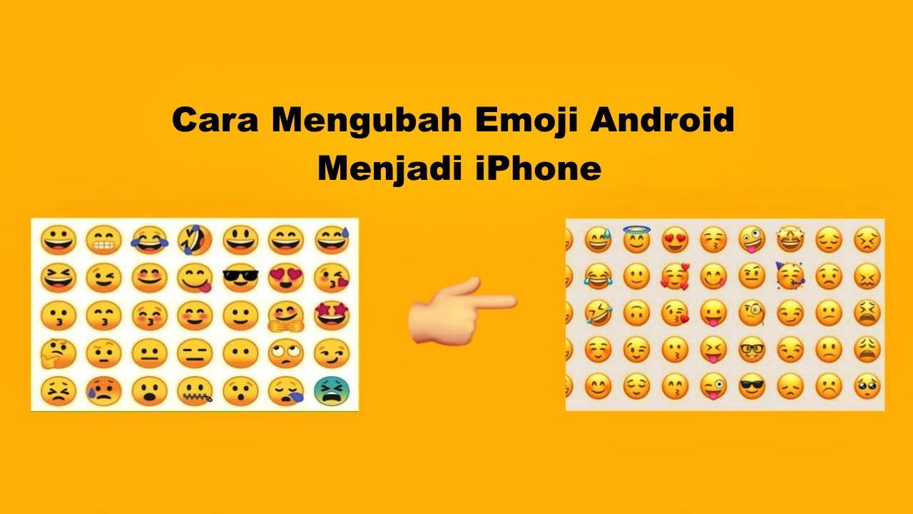Cara Mengubah Emoji Android Menjadi iPhone