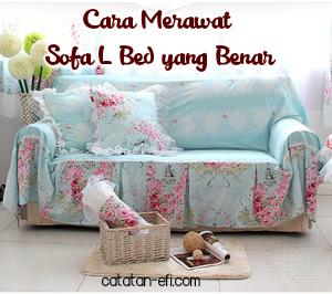 http://www.catatan-efi.com/2016/09/cara-merawat-sofa-l-bed-yang-benar.html