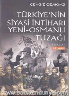 Cengiz Özakıncı - Türkiye'nin Siyasi İntiharı & Yeni Osmanlı Tuzağı