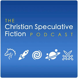 Check out The Christian Speculative Fiction Podcast!