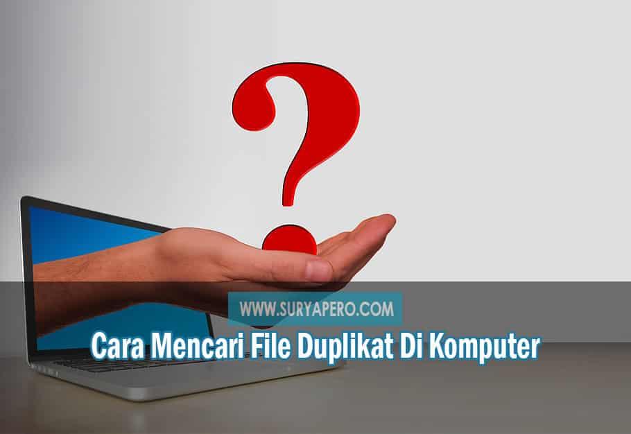 cara mencari file duplikat laptop