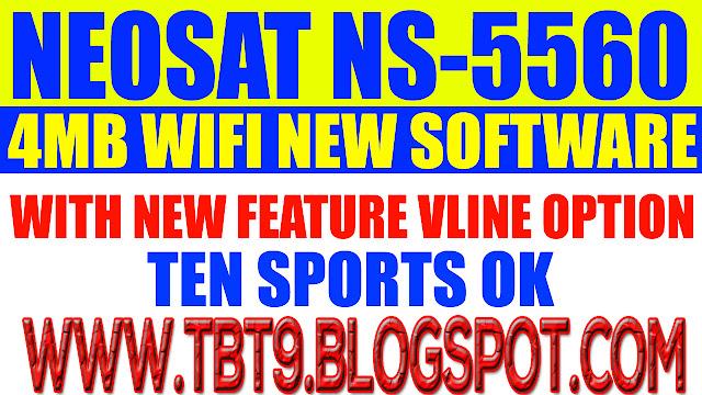 NEOSAT HD RECEIVERS NS-5560 SGC2 NEW SOFTWARE TEN SPORTS OK
