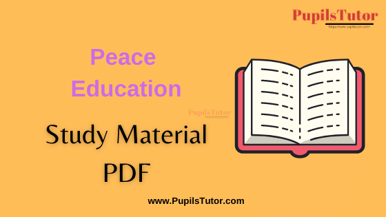 Peace Education Book, Notes and Study Material in English for B.Ed Second Year, BEd 1st and 2nd Semester Download Free PDF