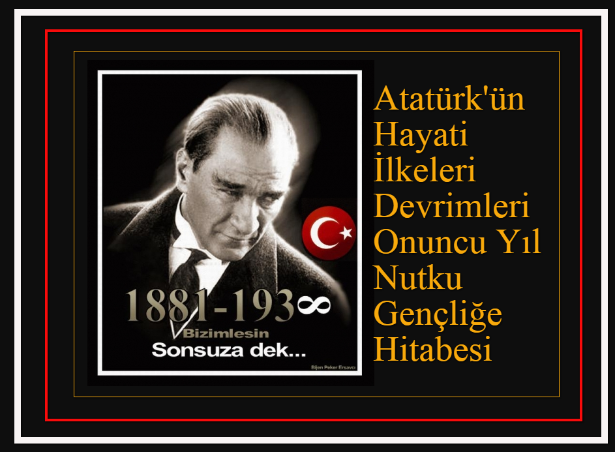 [Resim: Atat%25C3%25BCrk%2527%25C3%25BCn%2BHayat...tabesi.png]