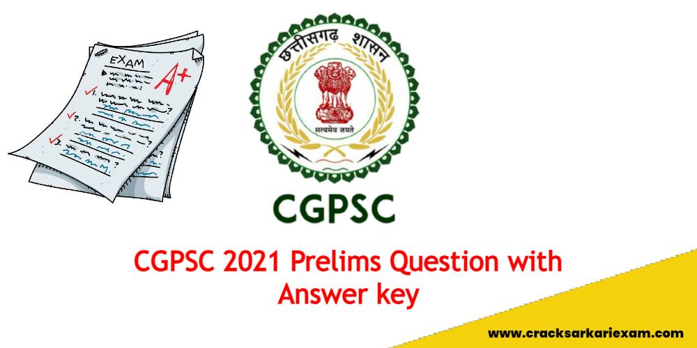 CGPSC 2021 Prelims Question with Answer key