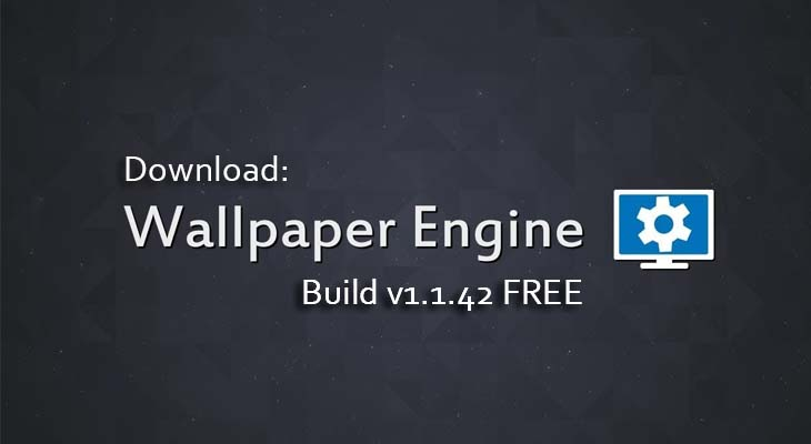 New Update Download Steam Wallpaper Engine Build V Free