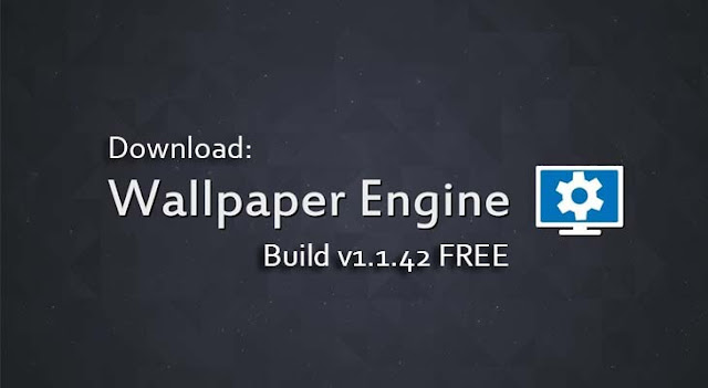 Steam Wallpaper Engine v1.1.42