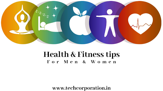 Health and Fitness Tips For men and women