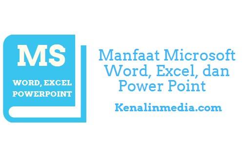 Manfaat Microsoft Word, Excel, dan Power Point