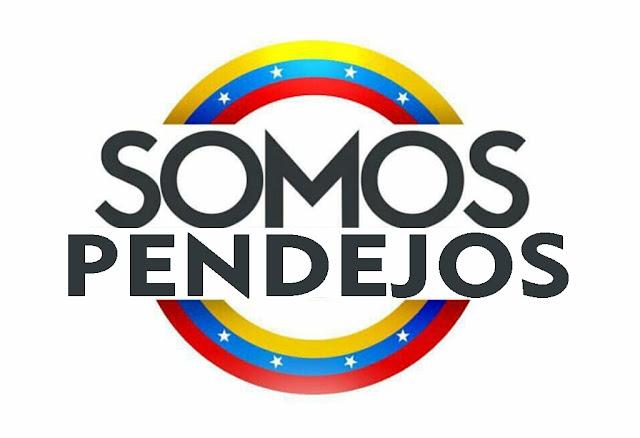 Pueblo venezolano reafirma ser Pendejo y cada día más