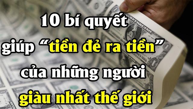 """Những bí quyết giúp """"tiền đẻ ra tiền"""" của những người giàu nhất thế giới!"""