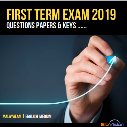 FIRST TERM EXAM 2019 - MALAYALAM AND ENGLISH MEDIUM QUESTION PAPERS AND ANSWER KEYS