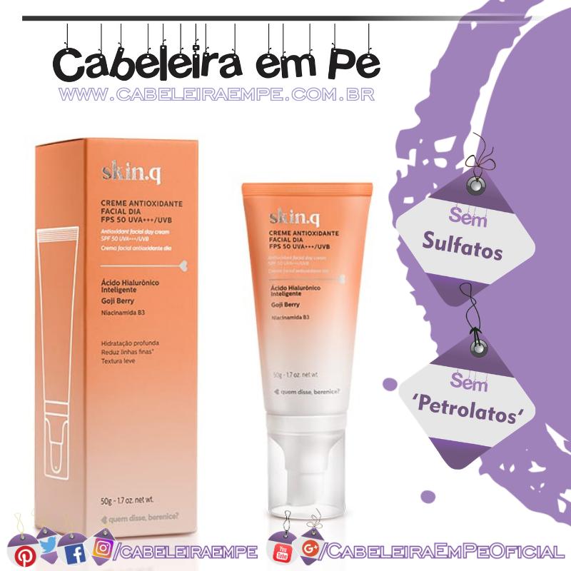 Creme Antioxidante Skin.q Facial Dia Fps 50 - Quem Disse, Berenice