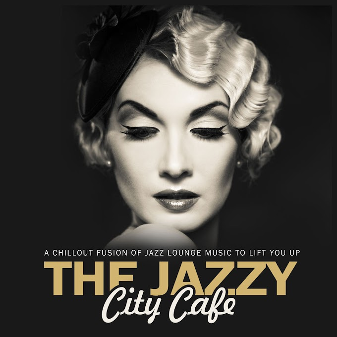 Various Artists - The Jazzy City Cafe a Chillout Fusion of Jazz Lounge Music to Lift You up! [iTunes Plus AAC M4A]