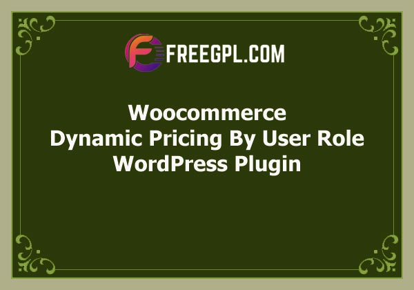 Woocommerce Dynamic Pricing By User Role Free Download