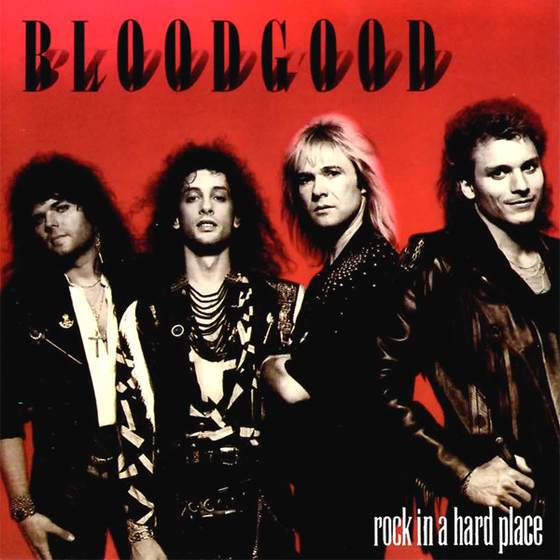 BLOODGOOD - Rock In A Hard Place [remastered] (2012)