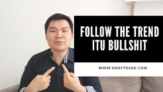 nasehat mentor guru trading follow trend itu bullshit ilusi sulit dijalankan
