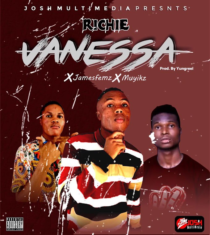 MP3 || Richie - Vanessa Ft. Jamesfemz & Muyikz (Prod. Yungreel)