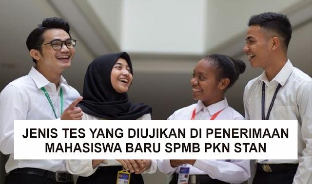 Jenis-Jenis Tes yang Diujikan di Penerimaan Mahasiwa Baru SPMB PKN STAN