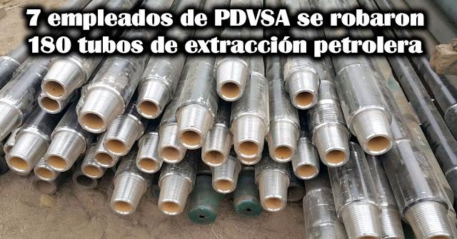 7 empleados de PDVSA se robaron 180 tubos de extracción petrolera
