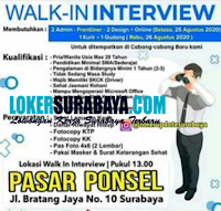Walk In Interview at Pasar Ponsel Surabaya Agustus 2020