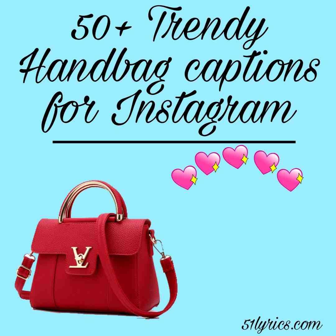Handbag captions for Instagram