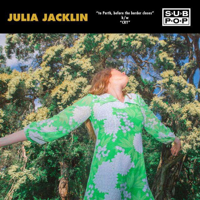 Julia Jacklin — to Perth, before the border closes