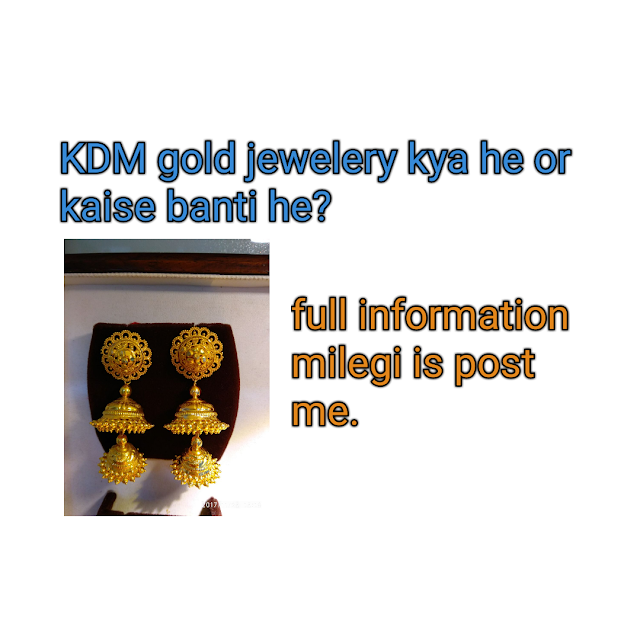 KDM gold jewelery kaise banate he?