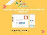 Cara Pasang Widget Share Counter di Blogspot