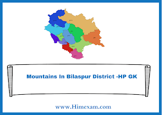 Mountains In Bilaspur District -HP GK