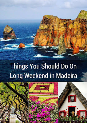 Pinterest Pin: Things You Should Do On Long Weekend in Madeira