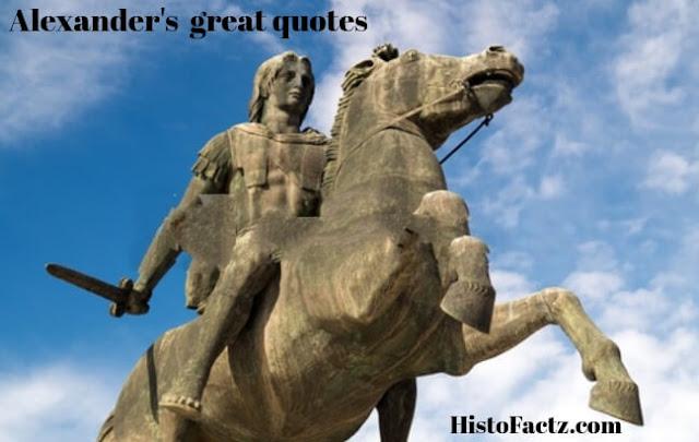 Alexander  Quotes