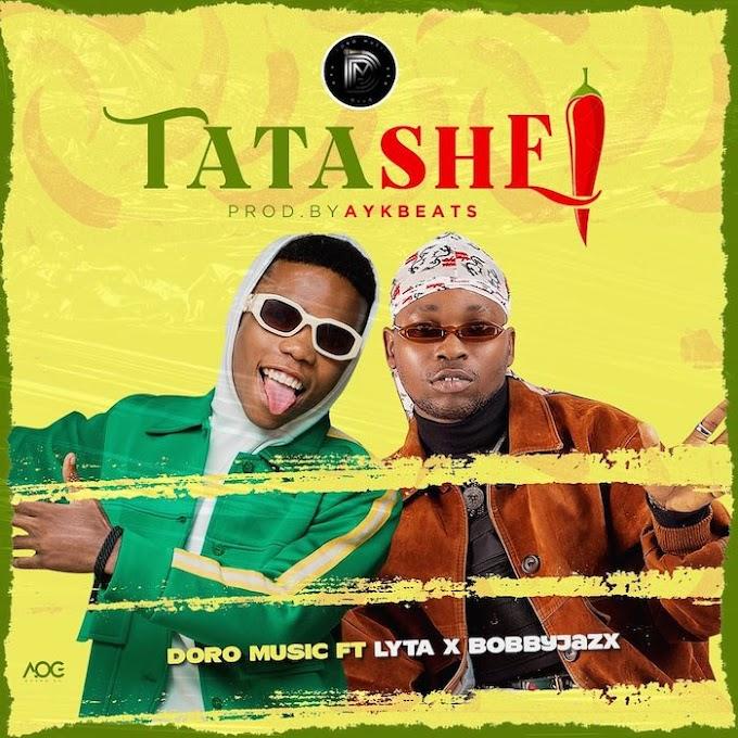 [Download Music Mp3] Tatashe - Doro Music Ft. Lyta x Bobby Jazx