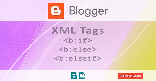 Blogger - Les balises conditionnelles <b:if>, <b:elseif>, <b:else>