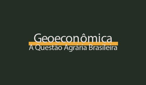 atividade-geoeconomica-questao-agraria-brasileira-geografia-com-gabarito