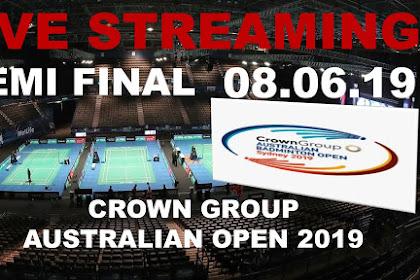 Live Streaming Badminton CROWN GROUP AUSTRALIAN OPEN 2019 #Semi Final